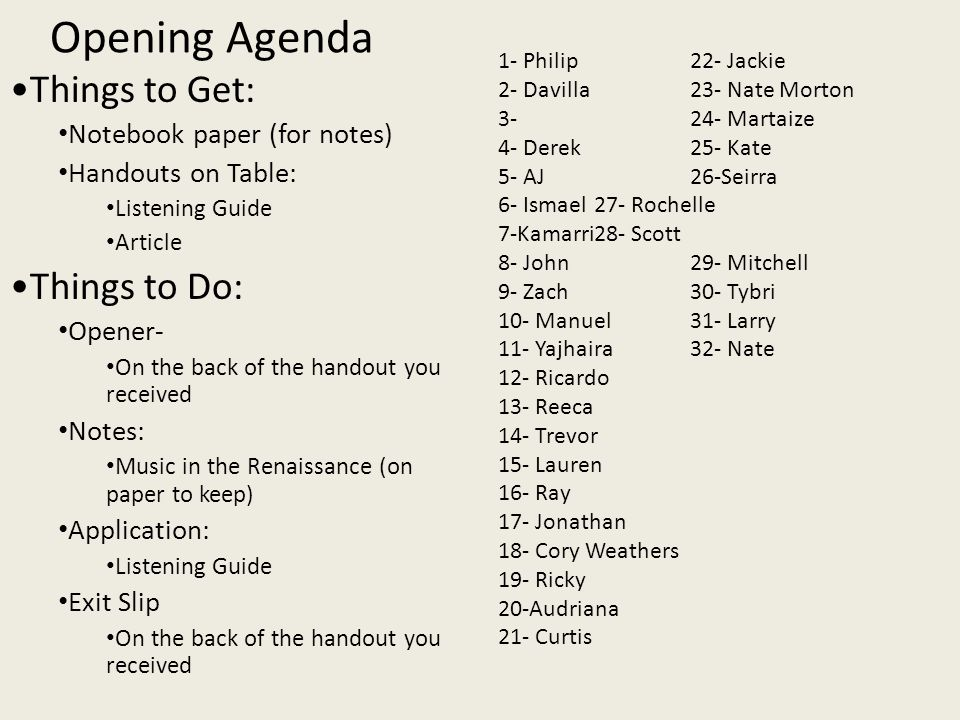 Opening Agenda Things to Get: Things to Do: Notebook paper (for notes)