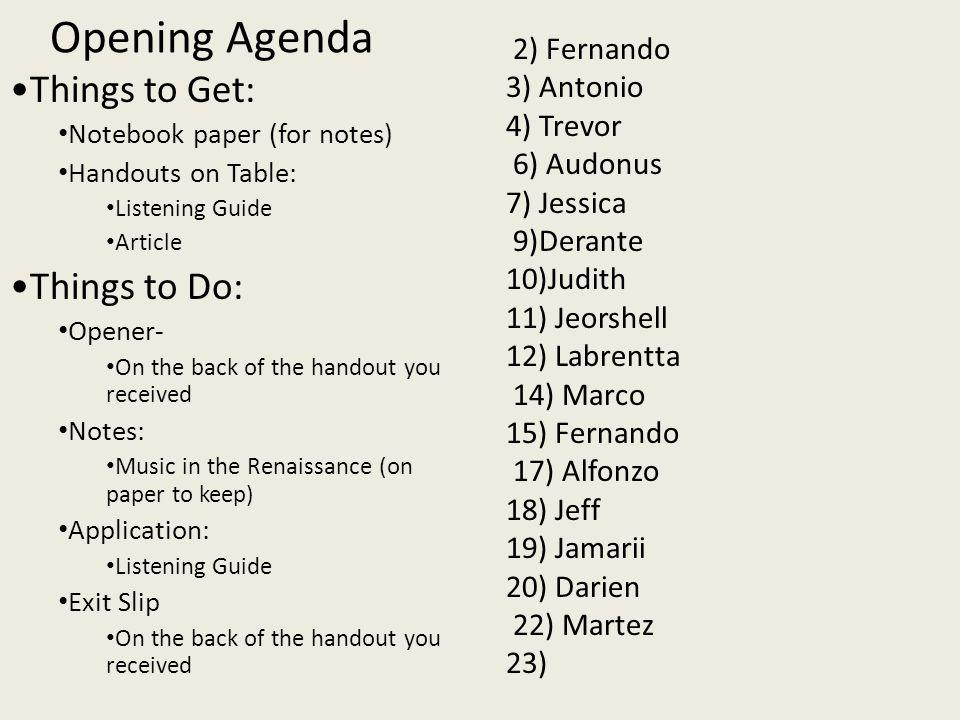 Opening Agenda Things to Get: Things to Do: 2) Fernando 3) Antonio