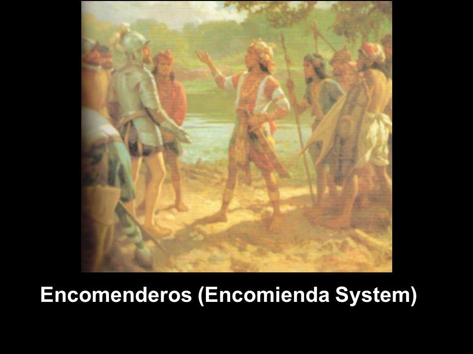 Encomenderos (Encomienda System)