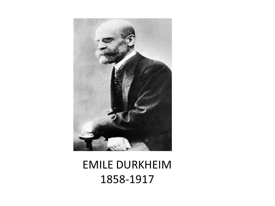 Emile Durkheim 1858-1917 Emile Durkheim