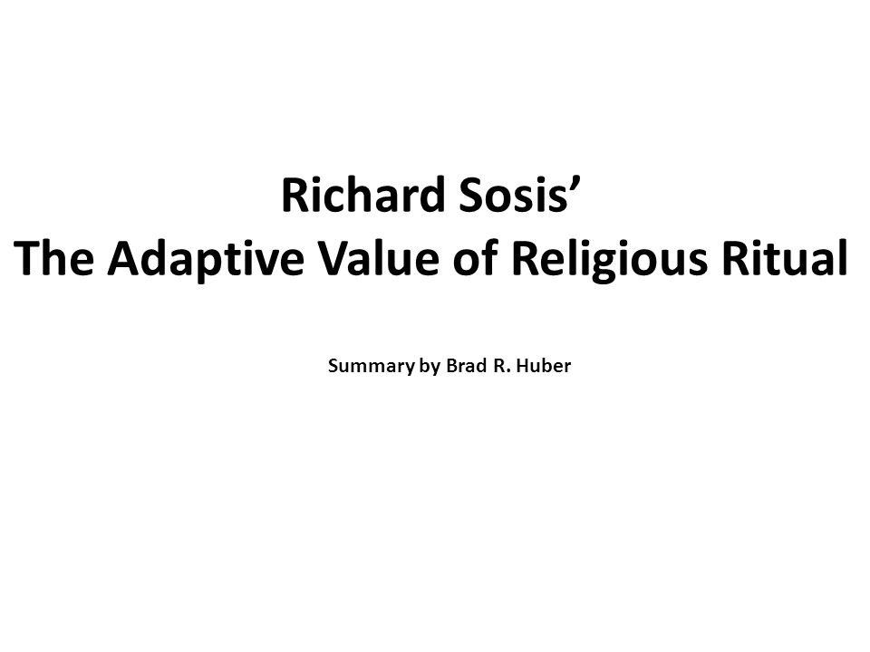 The Adaptive Value of Religious Ritual