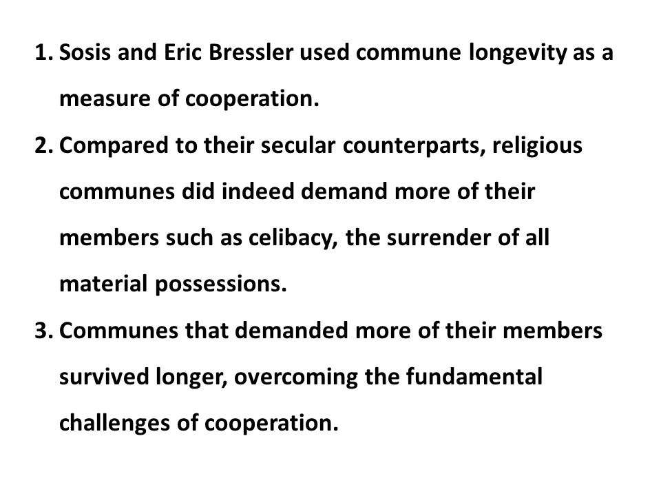 Sosis and Eric Bressler used commune longevity as a measure of cooperation.