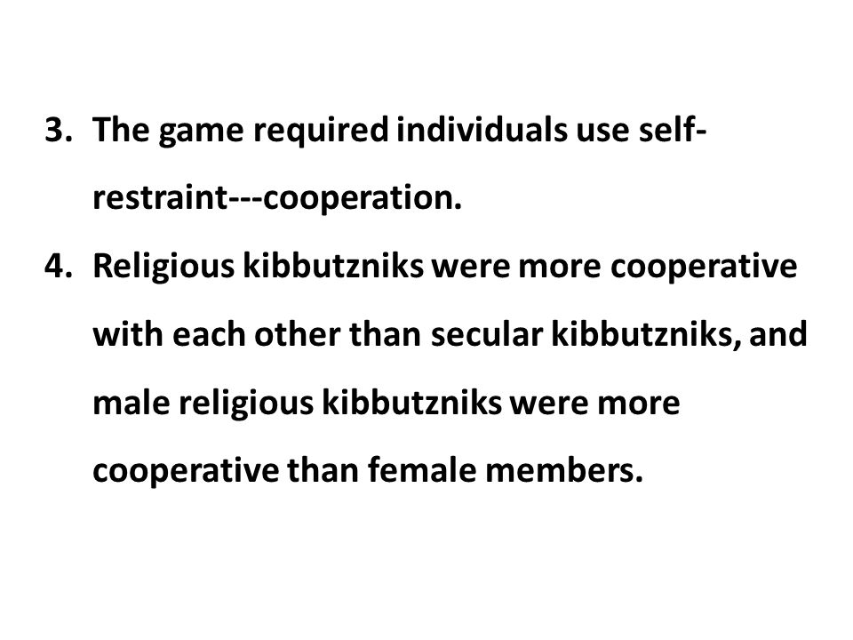 The game required individuals use self-restraint---cooperation.