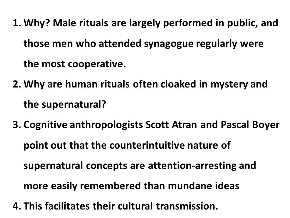 Why Male rituals are largely performed in public, and those men who attended synagogue regularly were the most cooperative.