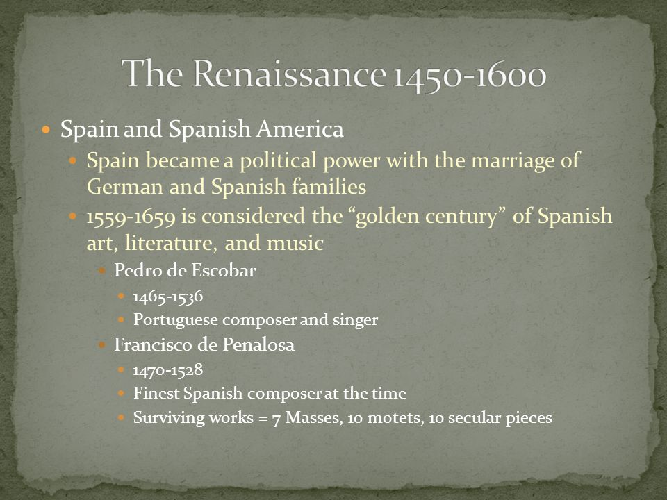 The Renaissance 1450-1600 Spain and Spanish America