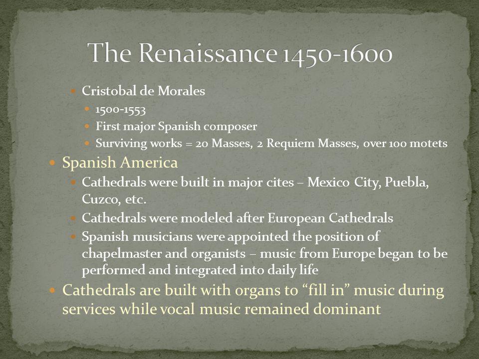 The Renaissance 1450-1600 Spanish America