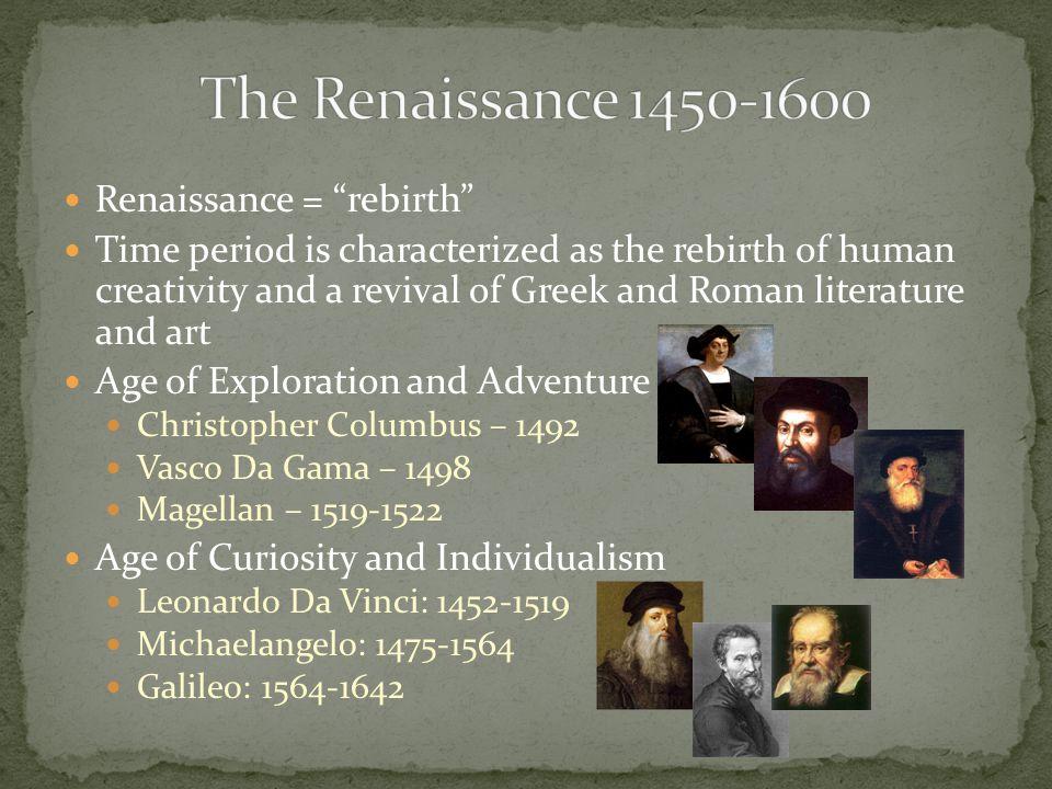 The Renaissance 1450-1600 Renaissance = rebirth