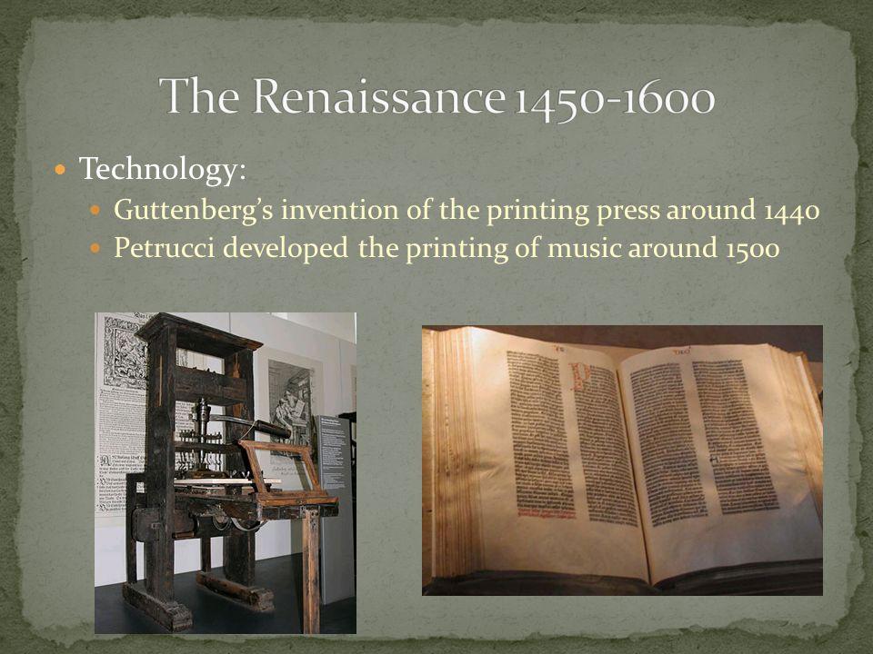 The Renaissance 1450-1600 Technology: