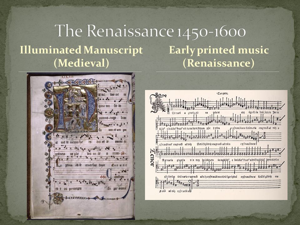 Illuminated Manuscript (Medieval) Early printed music (Renaissance)