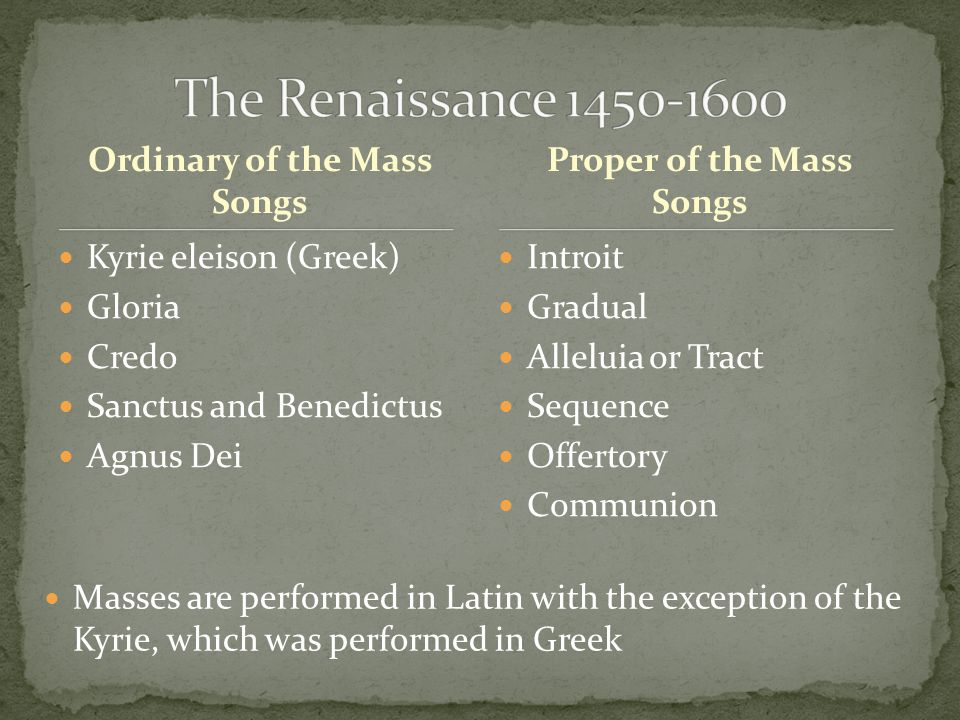 The Renaissance 1450-1600 Ordinary of the Mass Songs