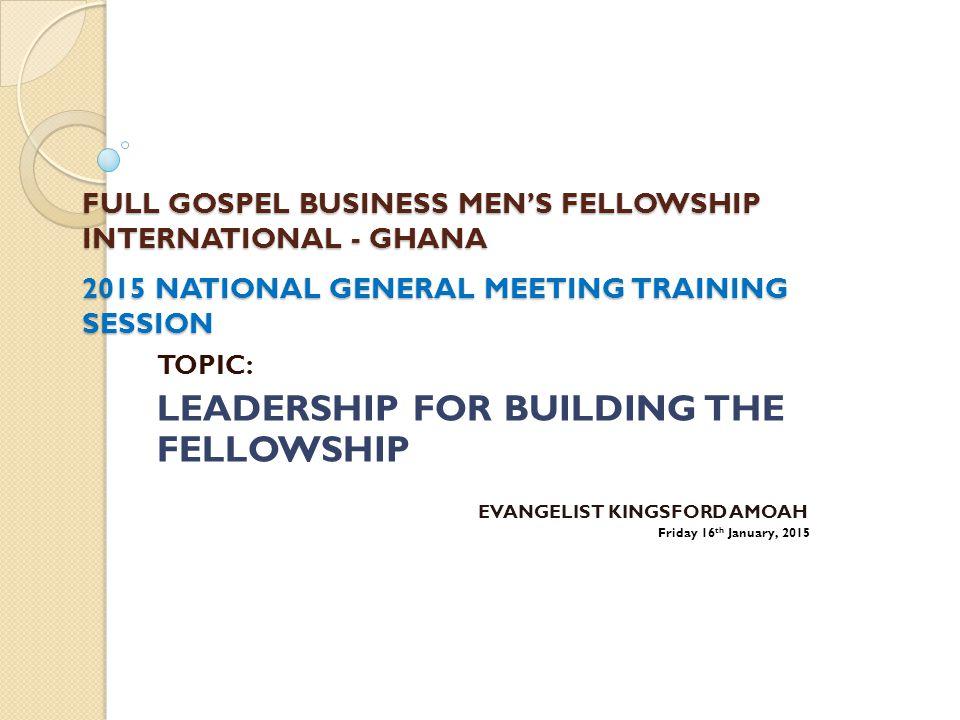 LEADERSHIP FOR BUILDING THE FELLOWSHIP