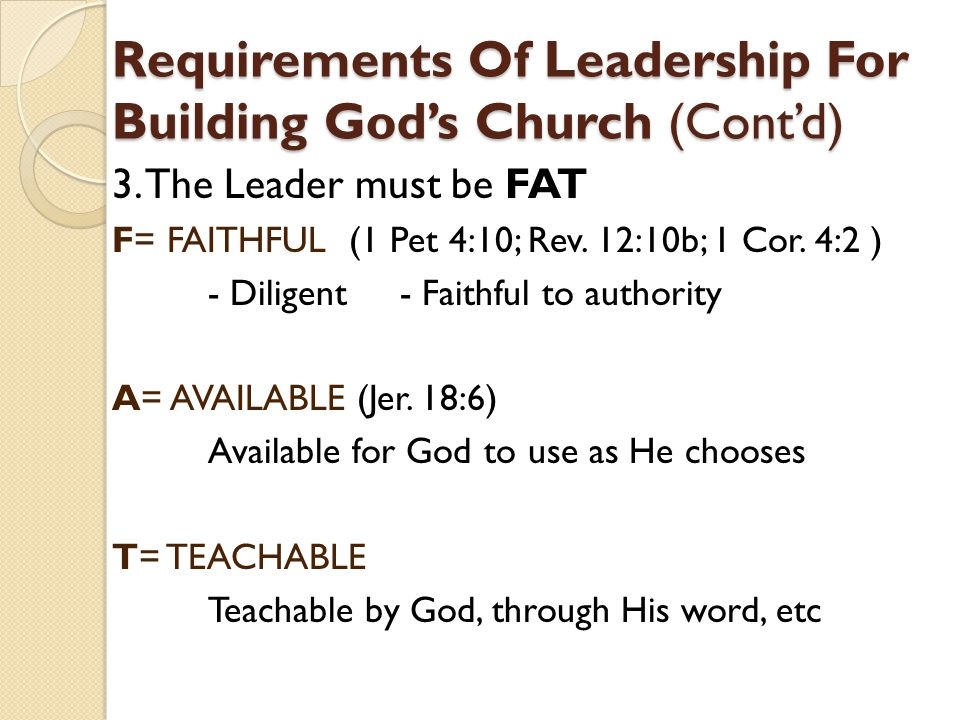 Requirements Of Leadership For Building God's Church (Cont'd)