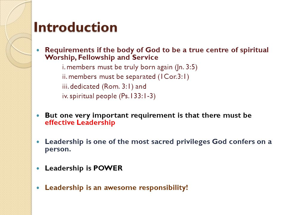 Introduction Requirements if the body of God to be a true centre of spiritual Worship, Fellowship and Service.