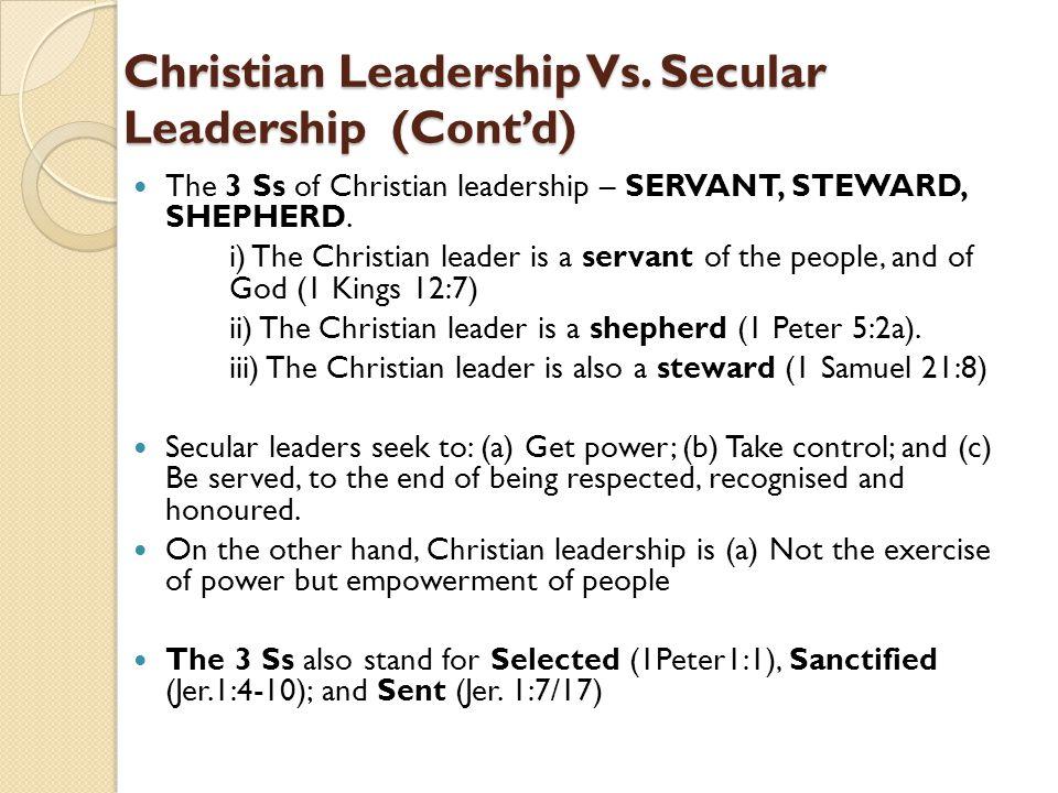 Christian Leadership Vs. Secular Leadership (Cont'd)