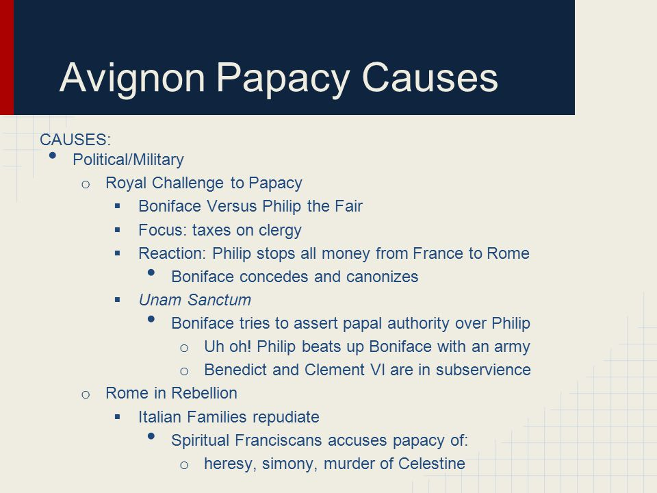 Avignon Papacy Causes CAUSES: Political/Military