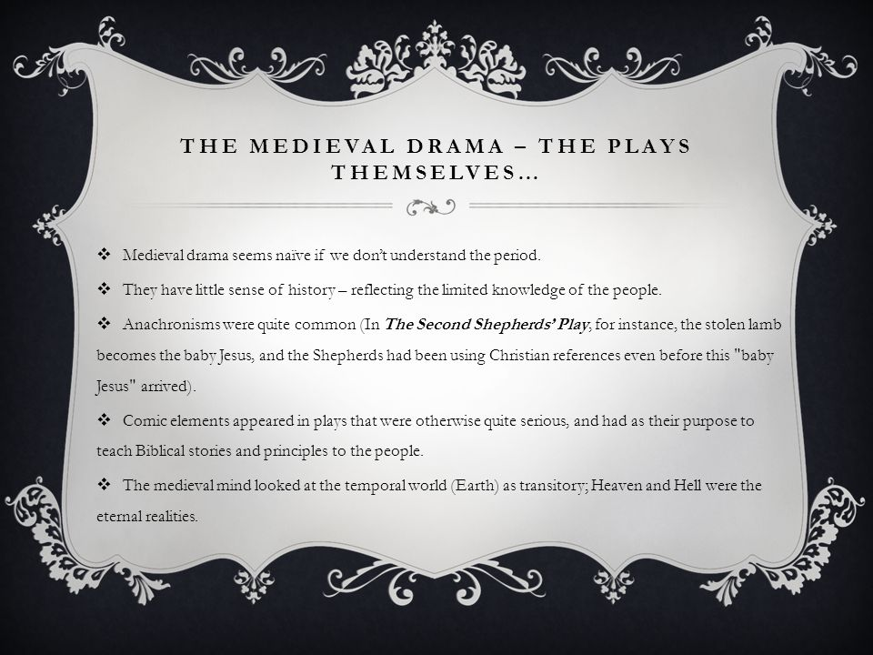 The Medieval Drama – the plays themselves…