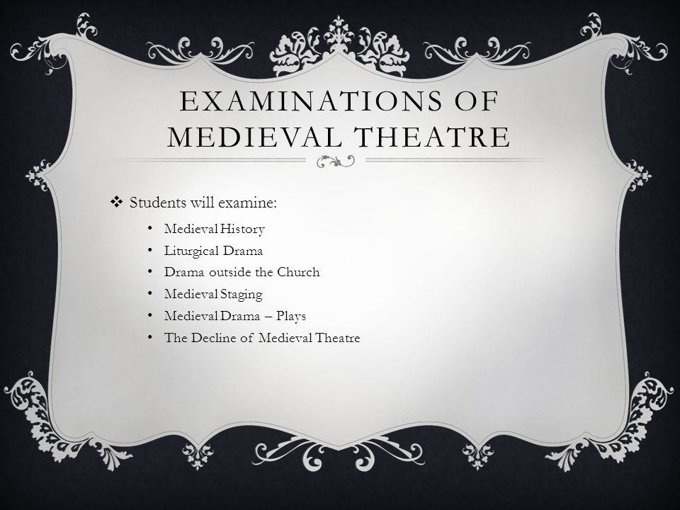 Examinations of medieval theatre