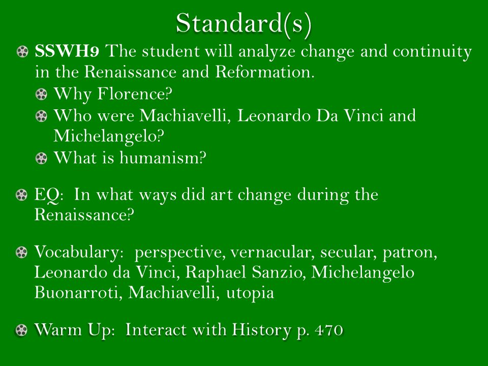 Standard(s) SSWH9 The student will analyze change and continuity in the Renaissance and Reformation.