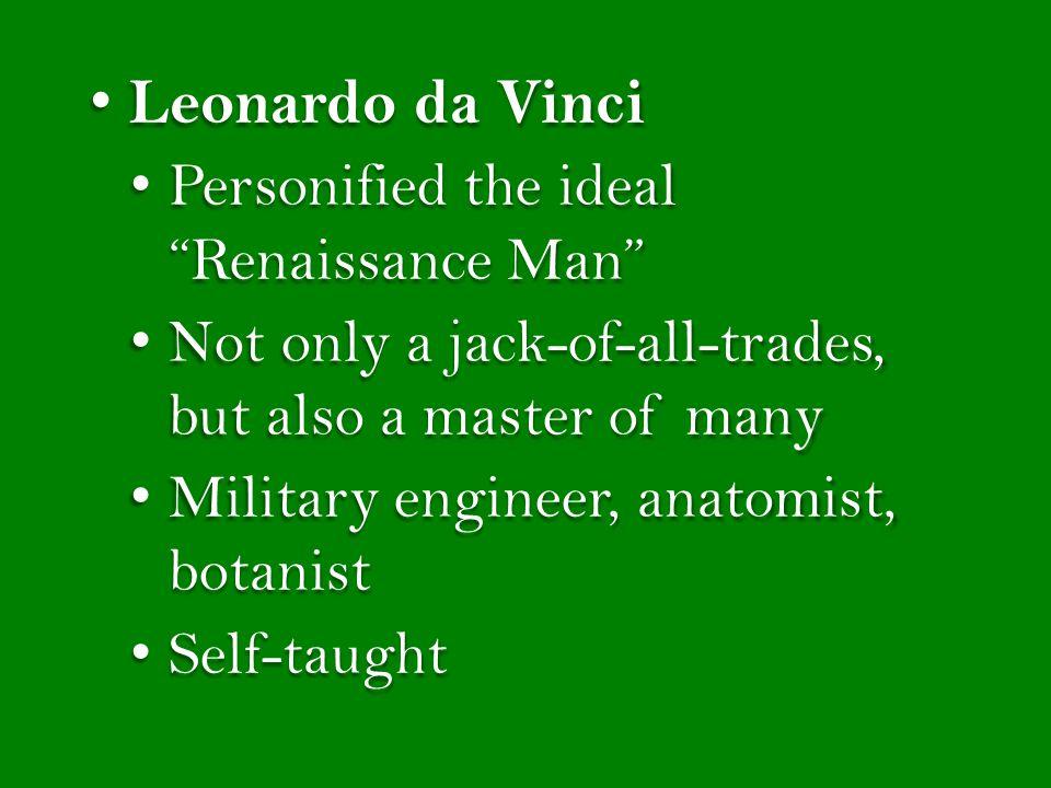 Leonardo da Vinci Personified the ideal Renaissance Man