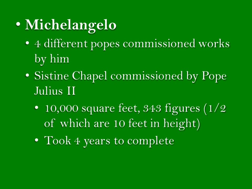 Michelangelo 4 different popes commissioned works by him