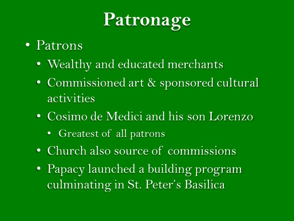 Patronage Patrons Wealthy and educated merchants