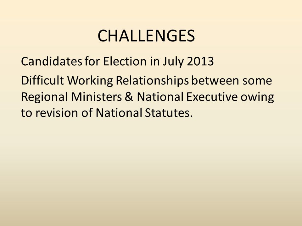 CHALLENGES Candidates for Election in July 2013