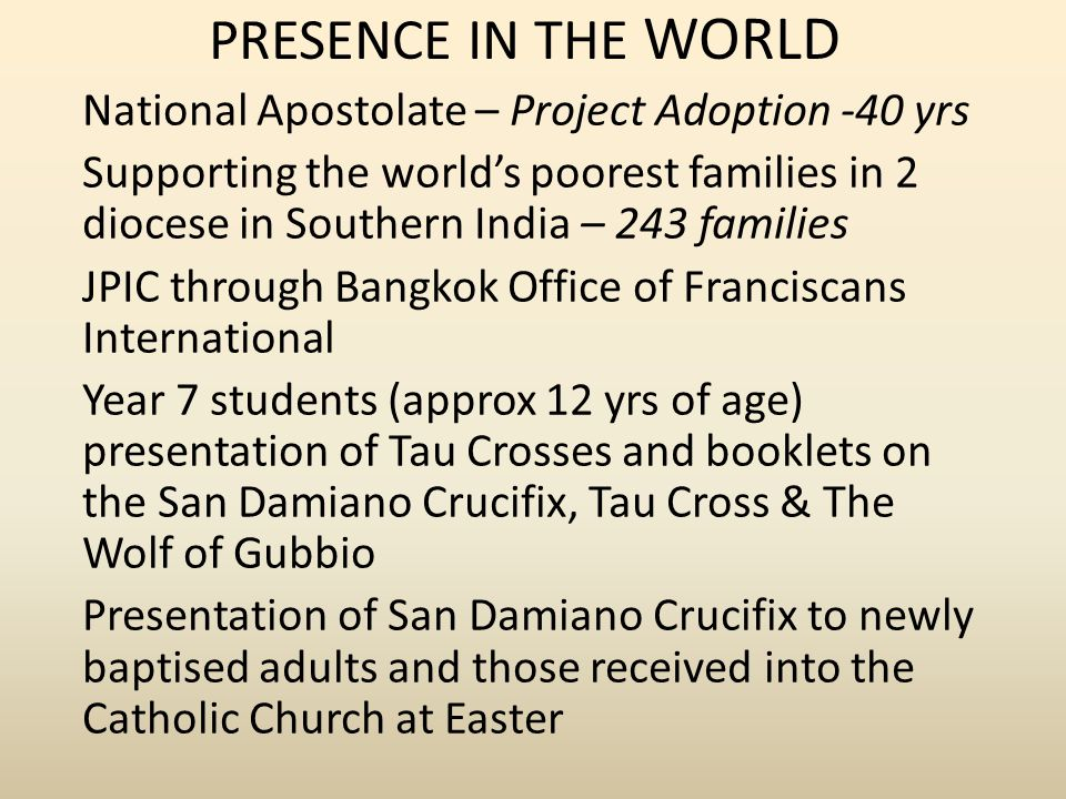 PRESENCE IN THE WORLD National Apostolate – Project Adoption -40 yrs