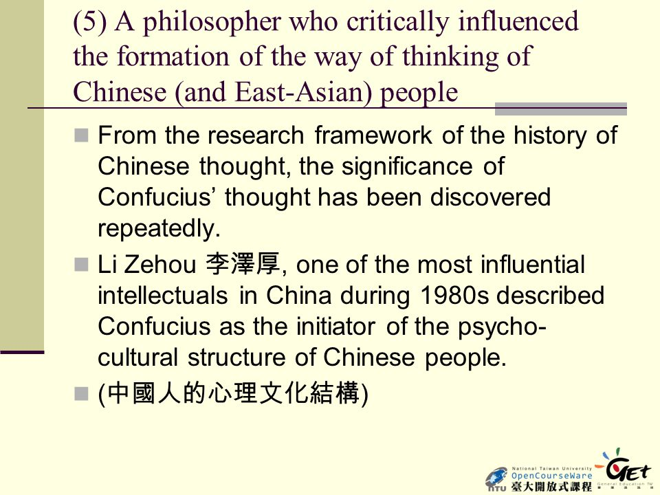 (5) A philosopher who critically influenced the formation of the way of thinking of Chinese (and East-Asian) people