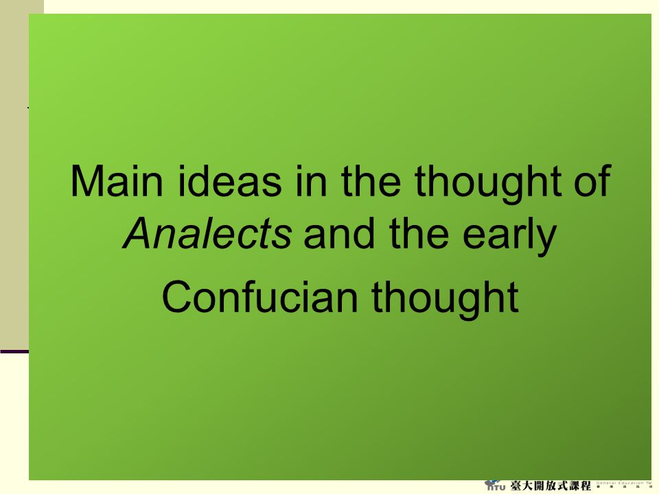 Main ideas in the thought of Analects and the early