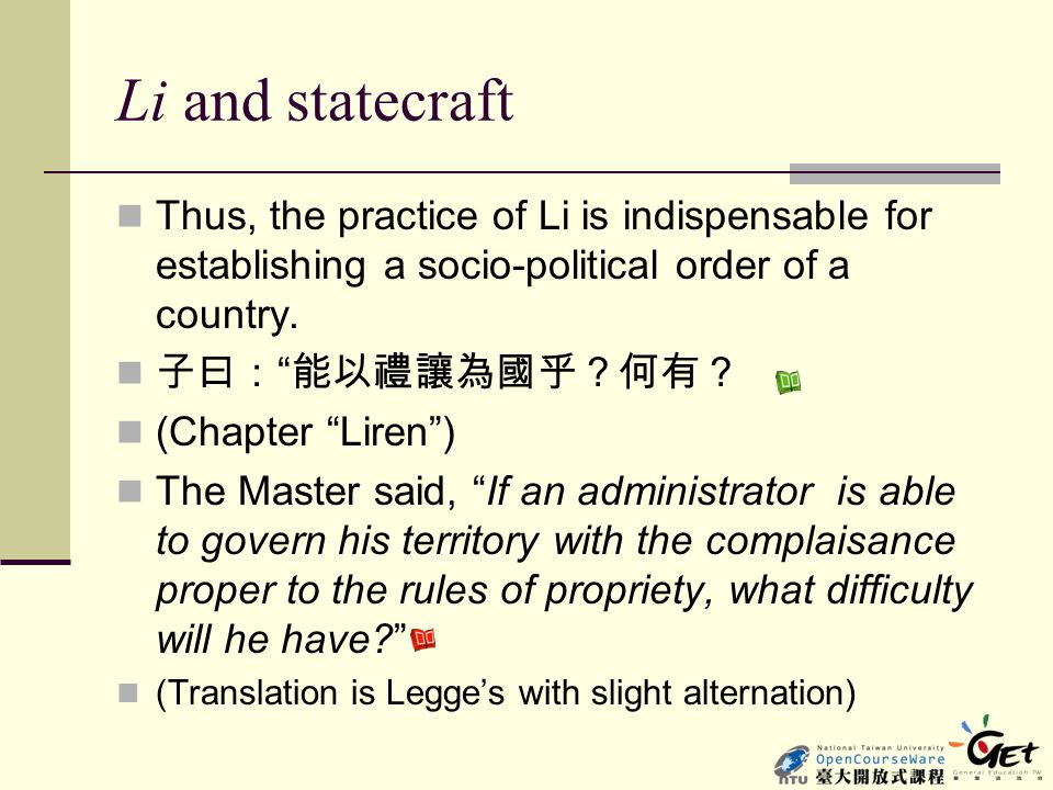Li and statecraft Thus, the practice of Li is indispensable for establishing a socio-political order of a country.