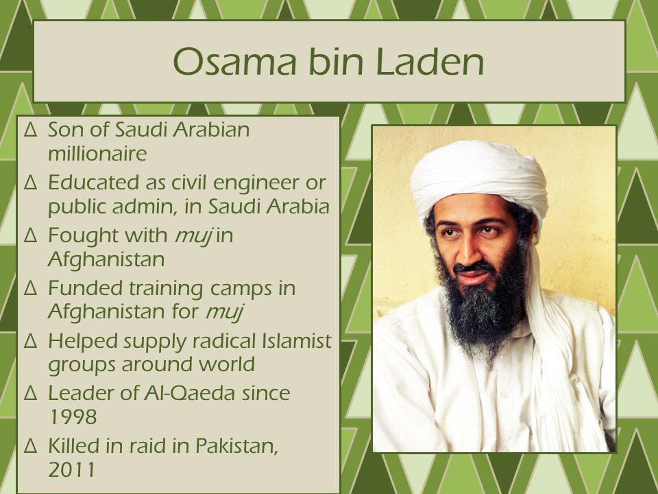 Osama bin Laden Son of Saudi Arabian millionaire