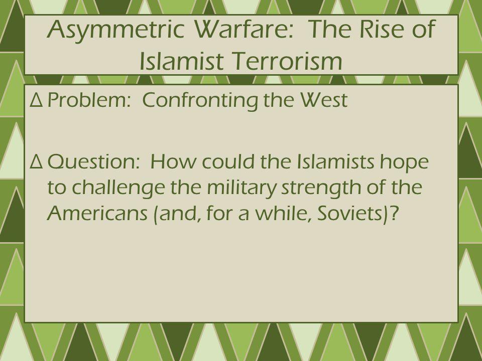 Asymmetric Warfare: The Rise of Islamist Terrorism