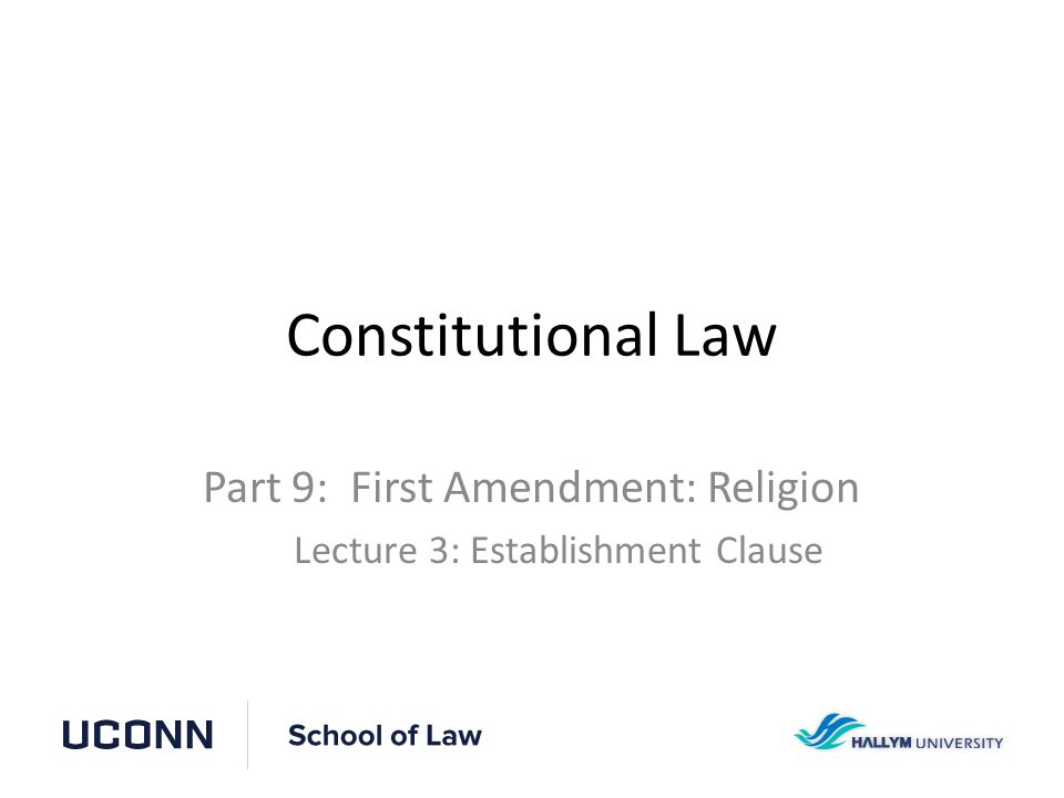 Part 9: First Amendment: Religion Lecture 3: Establishment Clause
