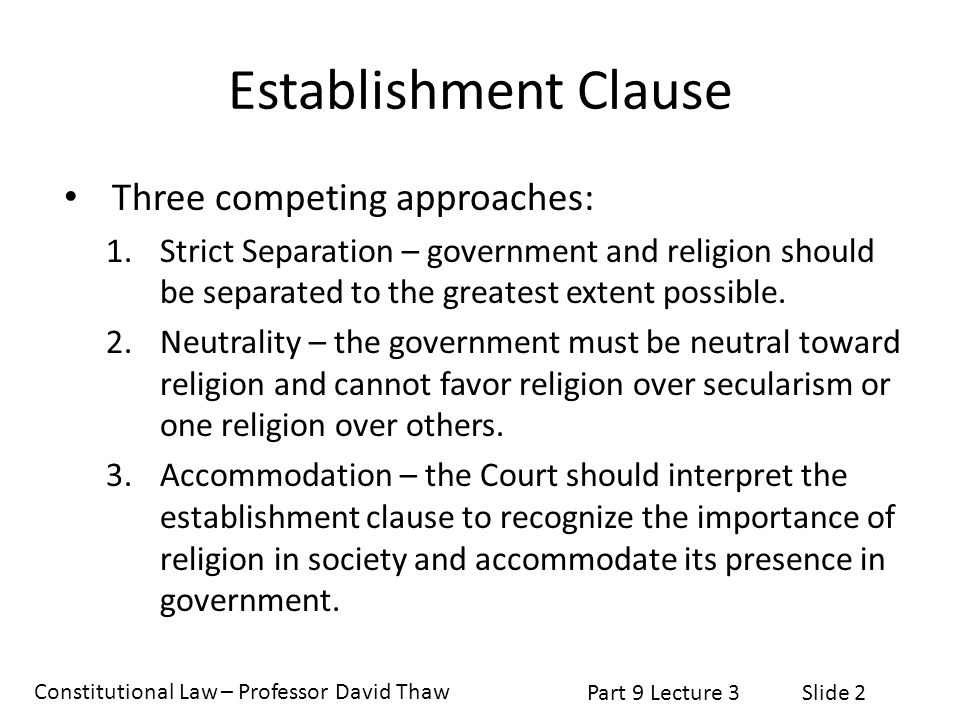 Establishment Clause Three competing approaches: