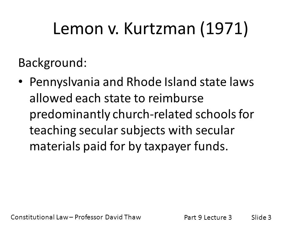 Lemon v. Kurtzman (1971) Background: