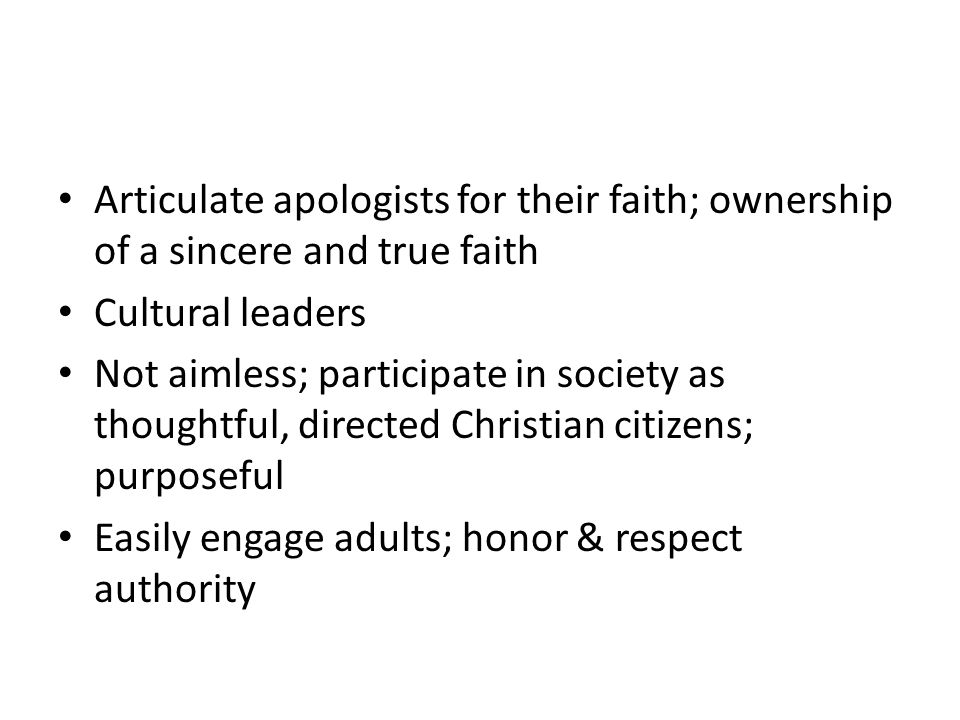 Articulate apologists for their faith; ownership of a sincere and true faith