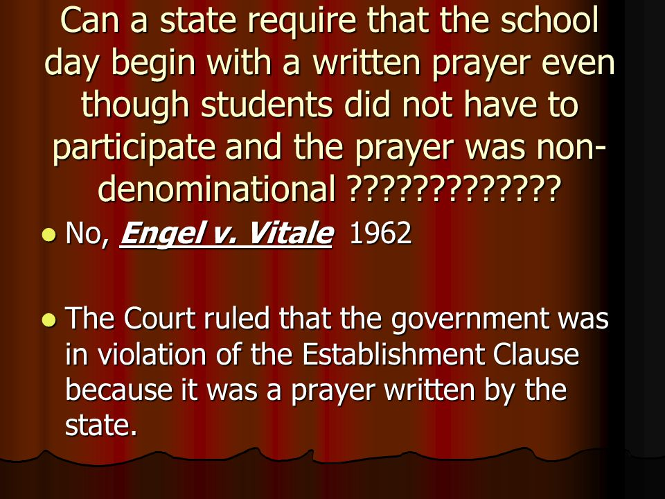 Can a state require that the school day begin with a written prayer even though students did not have to participate and the prayer was non-denominational