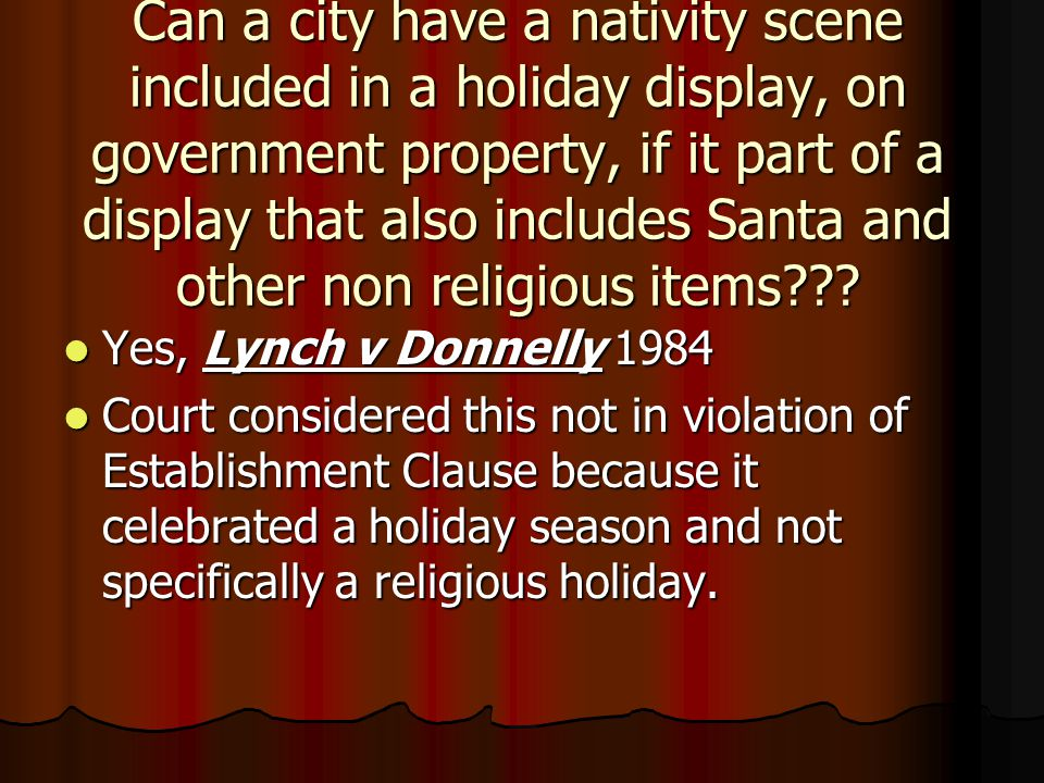 Can a city have a nativity scene included in a holiday display, on government property, if it part of a display that also includes Santa and other non religious items