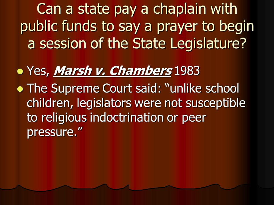 Can a state pay a chaplain with public funds to say a prayer to begin a session of the State Legislature