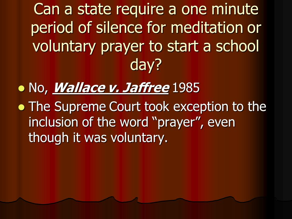 Can a state require a one minute period of silence for meditation or voluntary prayer to start a school day