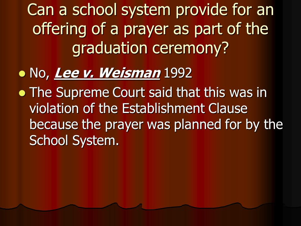Can a school system provide for an offering of a prayer as part of the graduation ceremony