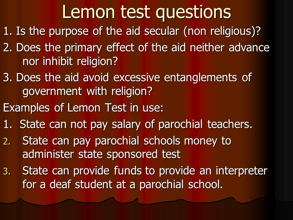 Lemon test questions 1. Is the purpose of the aid secular (non religious)