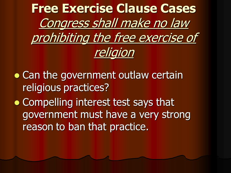 Free Exercise Clause Cases Congress shall make no law prohibiting the free exercise of religion