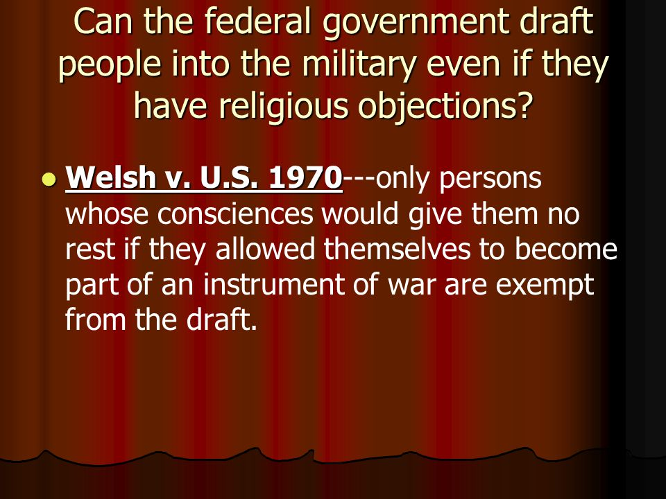 Can the federal government draft people into the military even if they have religious objections