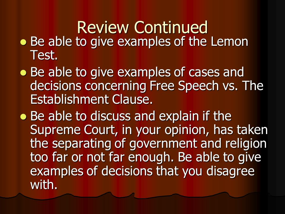Review Continued Be able to give examples of the Lemon Test.