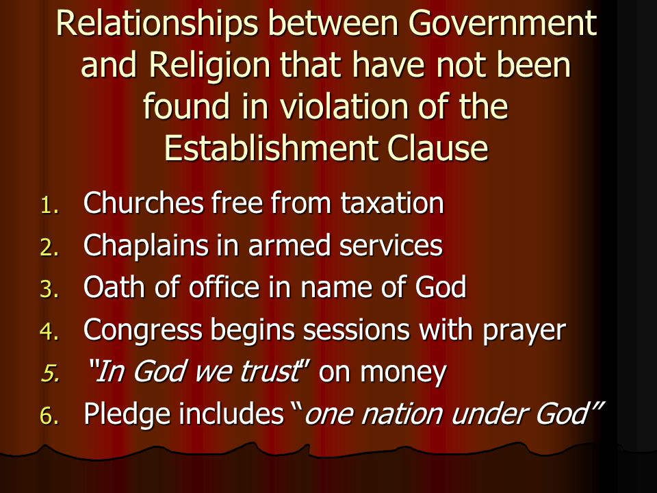 Relationships between Government and Religion that have not been found in violation of the Establishment Clause