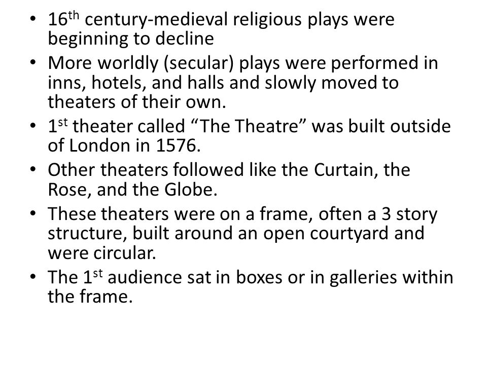 16th century-medieval religious plays were beginning to decline