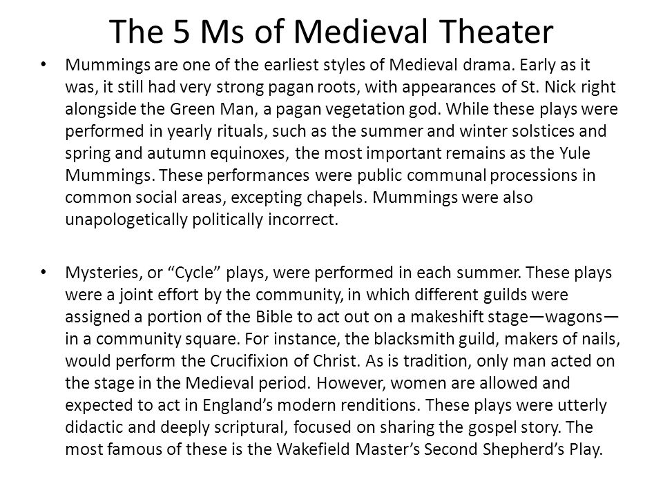 The 5 Ms of Medieval Theater