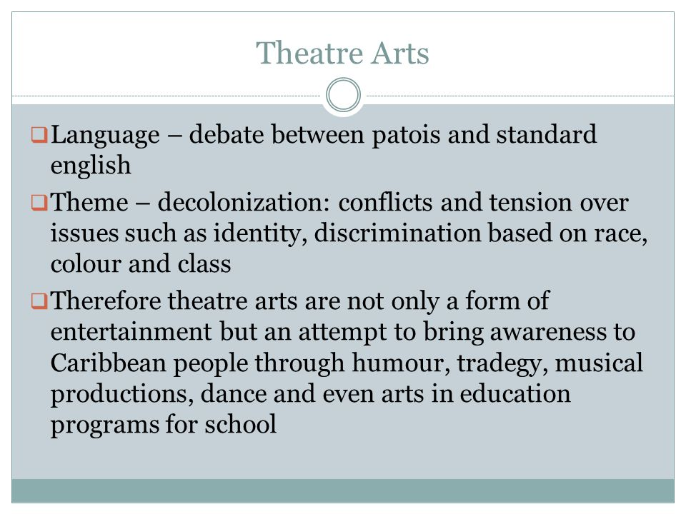 Theatre Arts Language – debate between patois and standard english