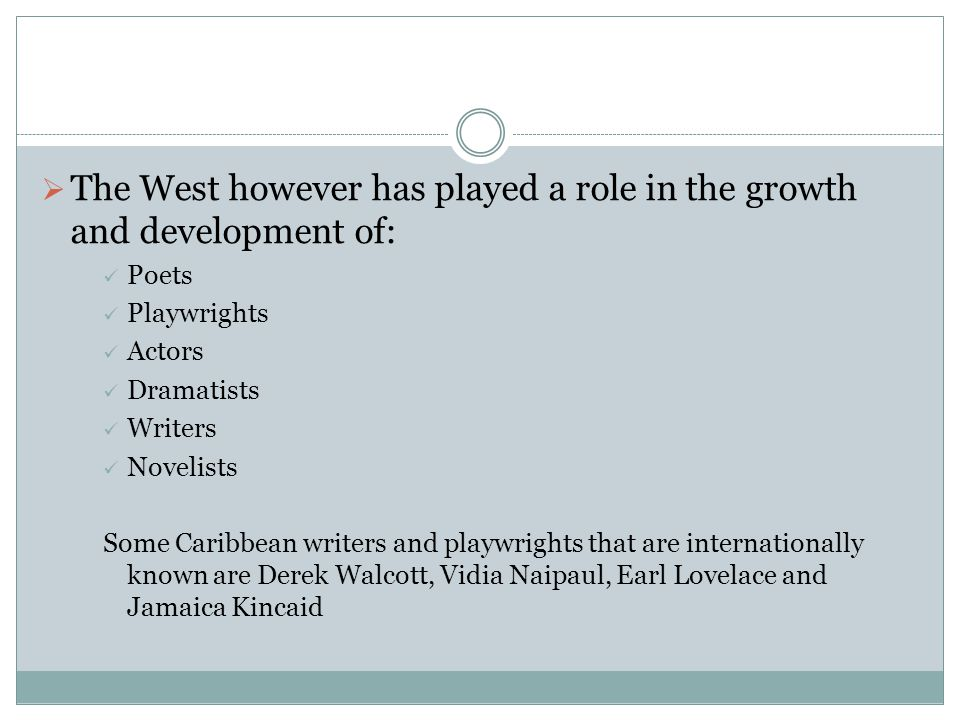 The West however has played a role in the growth and development of: